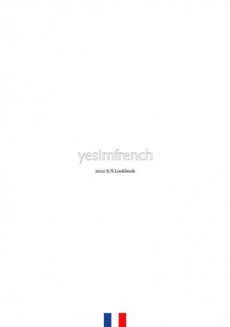 Yes I'm French - 2012春夏