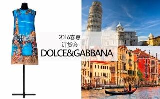Dolce&Gabbana - 2016春夏订货会