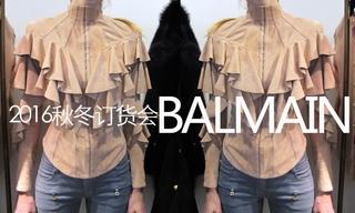 Balmain - 2016秋冬訂貨會
